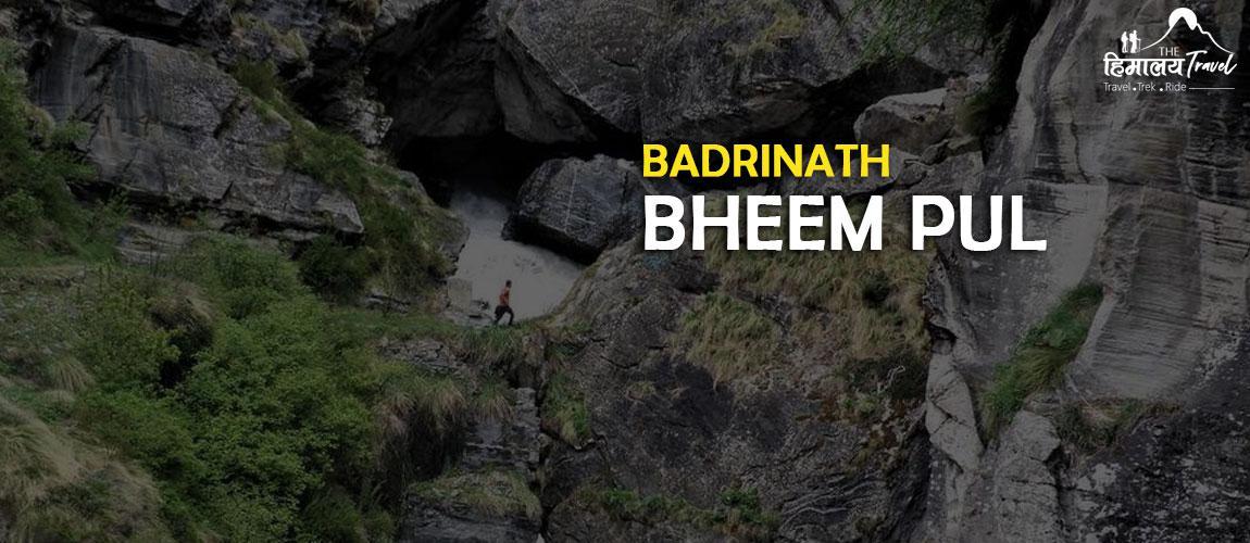 Bheem-Pul-Badrinath